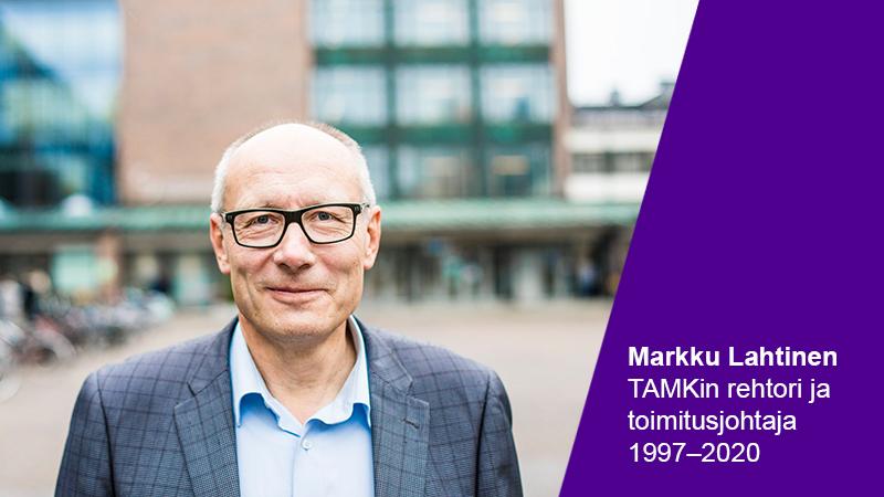 TAMKin entinen rehtori ja toimitusjohtaja Markku Lahtinen.